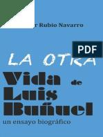 Javier Rubio Navarro - La Otra Vida de Luis Buñuel