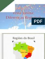Diferenças Regionais Da Festa Junina