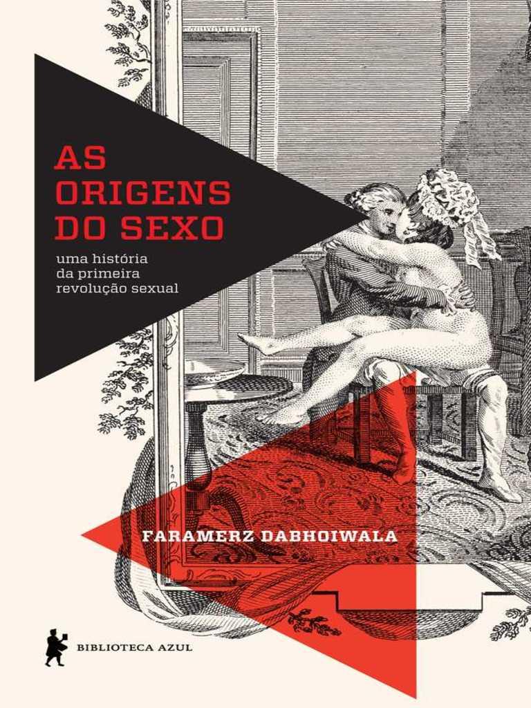 As origens do sexo faramerz dabhoiwala fandeluxe Image collections