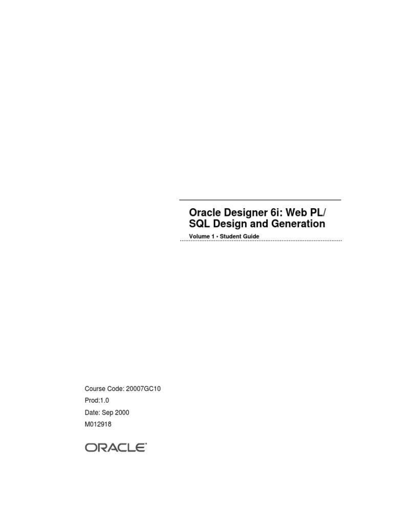 (eBook+-+pdf)+Oracle+Designer +6i+-+Web+PLSQL+Design+and+Generation+-+Volume+1+-+Student+Guide | Oracle  Database | Technology