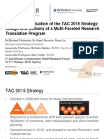 The ISCRR Evaluation of the TAC 2015 Strategy Design and Delivery of a Multi-Faceted Research Translation Program Michael Fitzharris ACHRF 2013