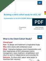 Building a Client Cohort Study for ACC NZ Sally_Faisandier ACHRF 2014