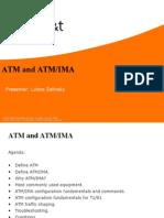 ATM and ATM IMA