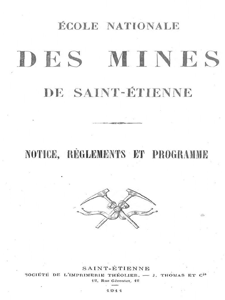 5bda444df6249d Notice, règlements et programme de l Ecole Nationale des Mines de  Saint-Etienne en 1911