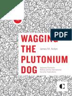 Wagging the Plutonium Dog