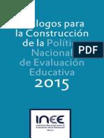 INEE Diálogos para la Construcción de la Política Nacional de Evalaluación Educativa 2015 (Int) 8 Sept 2015