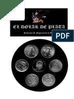 El Dolar de Plata Historia Monetaria y Numismatica 0
