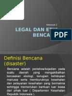 Legal Dan Etik Bencana