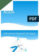 Agua Estructura  Propiedades quimica y fisicas