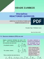 Aula 5 e 6. Associacao de Reactores, Tempos de Residencia