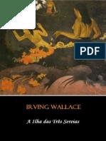 A Ilha Das Tres Sereias - Irving Wallace