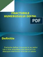 11. Fracturile Humerusului Distal Dr.rusu Andrei