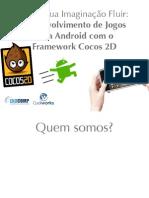 Deixe Sua Imaginacao Fluir - Desenvolvimento de Jogos Para Android Com o Framework Cocos 2D