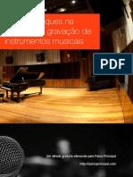 Dicas e Truques para gravação de instrumentos e voz