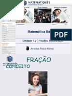 Matematica Unidade 3 - Unidade 1.2 – Frações, MMC e MDC