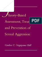 Hall, N. (1996). Theory-Based Assessment, treatment and prevention of sexual aggression