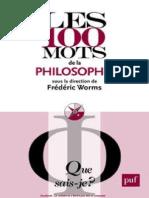 Les 100 Mots de La Philosophie - Worms Frederic