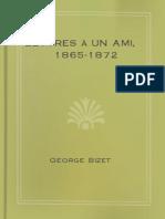 Lettres __ Un Ami, 1865-1872 - George Bizet