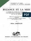 Ahrweiler (Hélène)_Byzance Et La Mer. La Marine de Guerre, La Politique Et Les Institutions Maritimes de Byzance Aux VIIe-XVe Siècles (Paris, PUF, 1966)[θ Doct.]