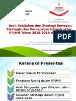 Arah_Kebijakan_dan_Strategi_Percepatan_Infrastruktur_dan_Kawasan_Strategis_RPJMN_2015-2019_dalam_RTRW.pptx