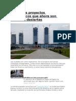 4 Grandes Proyectos Urbanísticos Que Ahora Son Ciudades Desiertas