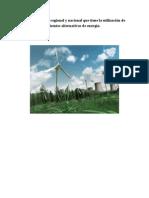 La Importancia Regional y Nacional Que Tiene La Utilización de Fuentes Alternativas de Energía