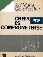 Creer Es Comprometerse (José Maria González Ruiz)