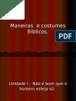 Maneiras e Costumes Bíblicos- Unidade I