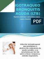 LARINGOTRAQUEOBRONQUITIS AGUDA (LTB)