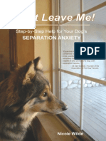 Don't Leave Me! Step-By-Step Help for Your Dog's Separation Anxiety - Nicole Wilde