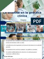 La Bioética en La Práctica Clínica