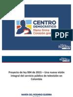 Proyecto Ley 04 de 2015 Senado - Reforma regulación TV (presentación)