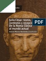 Moreno Hernandez Antonio - Julio Cesar - Textos Contextos y Recepcion - De La Roma Calsica Al Mundo Actual