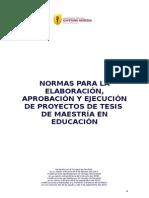 Normas Para La Elaboración, Aprobación y Ejecución de Proyectos de Tesis de Maestría en Educación, Comisiones Transitorias 22 Ago. y 5 Sep. 2013.