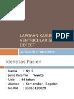Laporan Kasus Ventricular Septal Defect