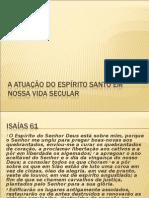 A ATUAÇÃO DO ESPÍRITO SANTO EM NOSSA VIDA.ppt