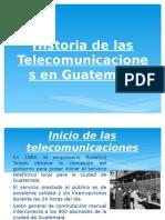 Historia de Las Telecomunicaciones en Guatemala_ppt_sabado
