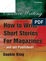 (Creative Writing (How to Books)) Sophie King-How to Write Short Stories for Magazines and Get Published!_ ..and Get Them Published!-How to Books (2010).pdf