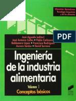 Ingenieria de la Industria Alimentaria - Volumen 1 Conceptos Basicos - J. Aguado.pdf