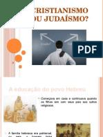 Cristianismo Ou Judaísmo