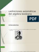 Definiciones Axiomáticas Del Algebra Booleana