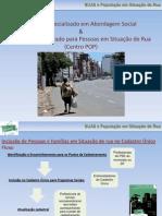 Serv. Especializado Para Pessoas Em Situacao de Rua - CENTRO POP - Serv. Especializado Em Abordagem Social