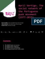GUERRA, Paula; MOREIRA, Tânia; ALVES, Hélder (2015) - April Vertigo. The social network of the Portuguese punk movement (1977-2015).