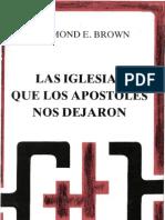 Raymond e Brown - Las Iglesias Que Los Apostoles Nos Dejaron