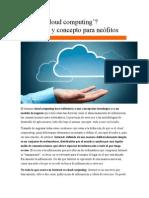 Qué Es Cloud Computing 5 Servicios Basicos
