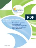 ROADMAP TECHNOLOGIQUE 2015-2020 Produits et systèmes énergétiques des marchés résidentiel, individuel et collectif, neuf et existant