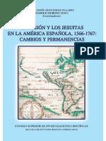 La Misión y Los Jesuitas en La América Española, 1566-1767 Cambios y Permanencias - José Jesús Hernández Palomo & Rodrigo Moreno Jeria (Coords.)