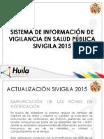 Sistema Información SIVIGILA 2015