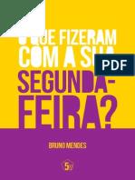 O que Fizeram com a sua segunda-feira - Bruno Mendes.pdf