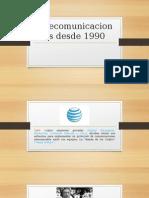 Telecomunicaciones Desde 1990